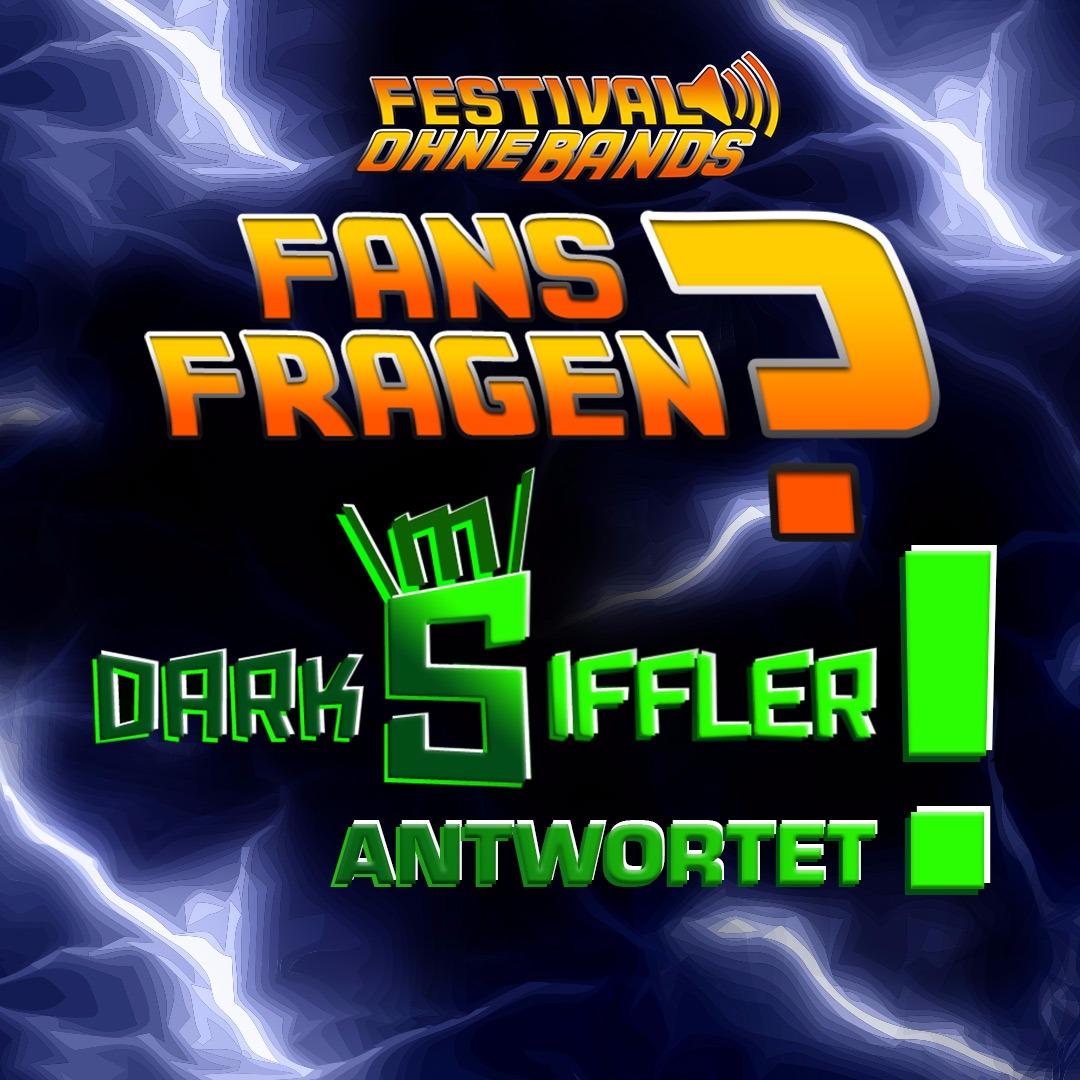 Fans Fragen Darksiffler antwortet 2018