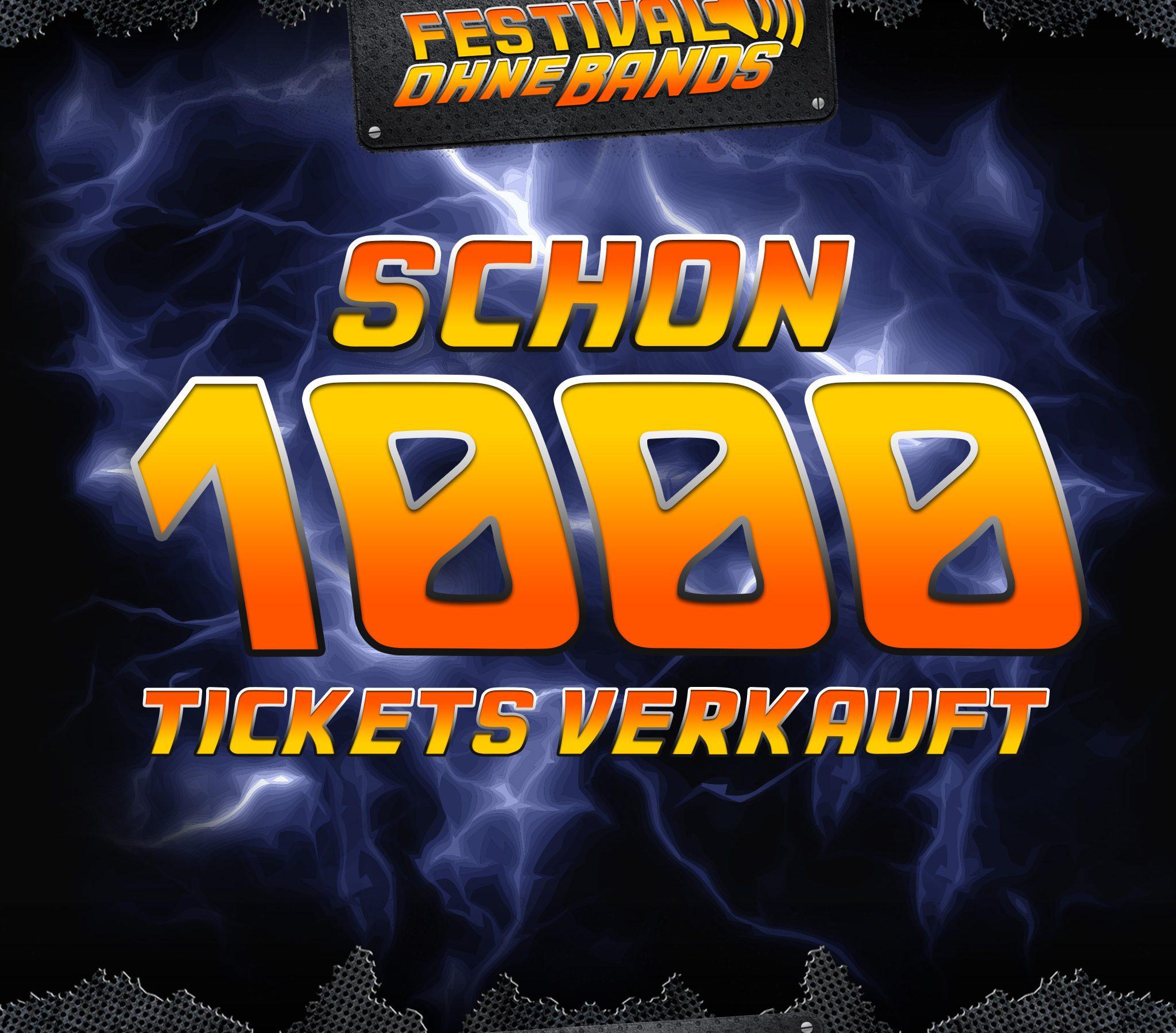 Grafik in FoB-Schriftart die besagt: schon 1000 Tickets verkauft