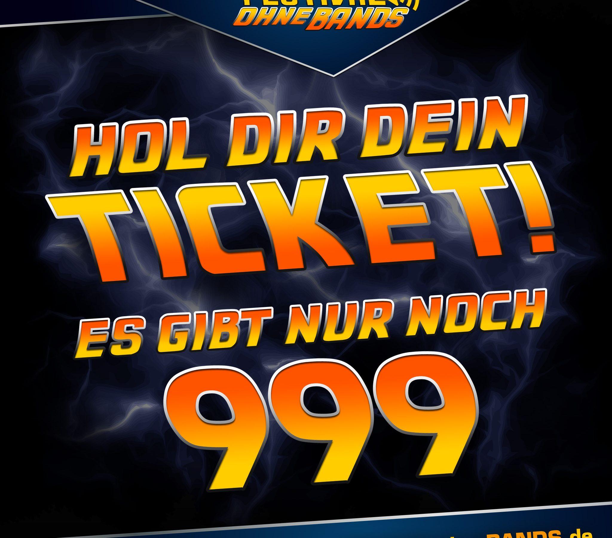 Grafik in der steht: Hol dir dein Ticket! Es gibt nur noch 999.